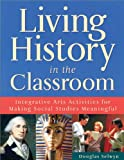 Living History in the Classroom, Douglas Selwyn, 159363336X