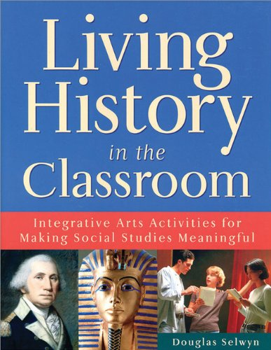 Living History in the Classroom: Integrative Arts...