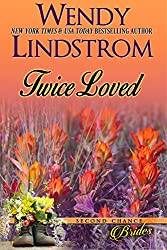 Twice Loved: A Sweet Historical Romance (Second Chance Brides Book 1)