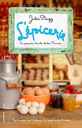 Lépicerie. La pequeña tienda de los Pirineos (Novela (roca))