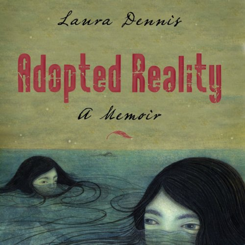 Adopted Reality: A Memoir