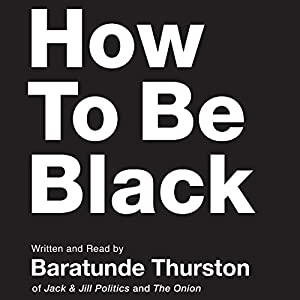 How to Be Black Audiobook