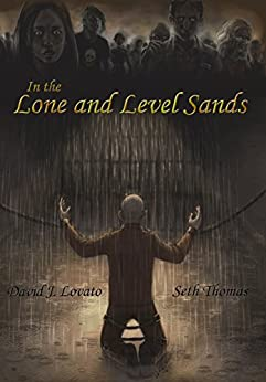 In the Lone and Level Sands (Zombiemandias Book 1) by [Lovato, David J., Thomas, Seth]