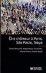 Etre chômeur à Paris, São Paulo, Tokyo : Une méthode de comparaison internationale par Demazière