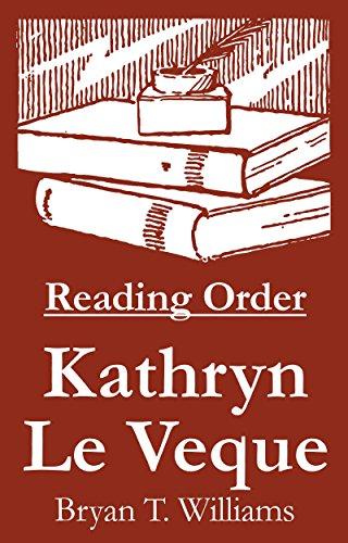 Kathryn Le Veque - Reading Order Book - Complete Series Companion Checklist