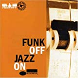 Jazz On By Funk Off (2008-11-10)