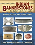 img - for Indian Bannerstones & Related Artifacts Identification and Value Guide book / textbook / text book