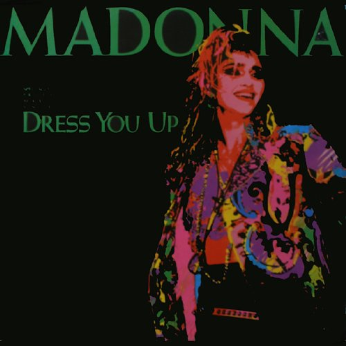 "Price comparison product image Dress You Up (THe 12"" Formal Mix) / Dress You Up (The casual Instrumental Mix) & Shoo-Bee-Doo (LP Version) - Madonna - [45 RPM 12"" Maxi Single]"