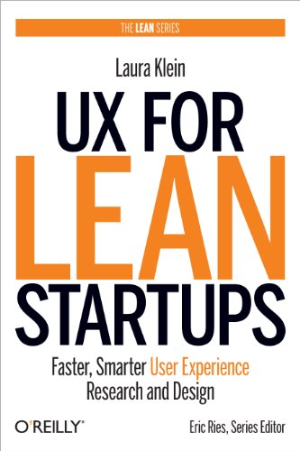 Download UX for Lean Startups: Faster, Smarter User Experience Research and Design Pdf