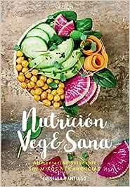 Nutrición veg&sana. Alimentación saludable sin mitos ni ...