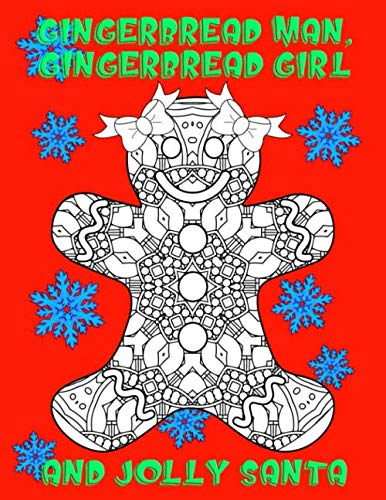 Gingerbread Man, Gingerbread Girl and Jolly Santa: Christmas Coloring book with intricate coloring designs for kids and adults (Intricate Christmas Coloring Pages) (Coloring Intricate Pages Christmas)