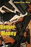 Danger Money, John Van Stry, 1470087979