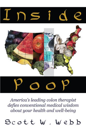 Inside Poop: America's leading colon therapist defies conventional medical wisdom about your health  - http://medicalbooks.filipinodoctors.org