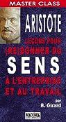 Aristote : leçons pour (re)donner du sens à l'entreprise et au travail par Girard