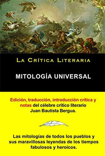 Mitología Universal; Colección La Crítica Literaria por el célebre crítico literario Juan Bautista Bergua, Ediciones Ibéricas (Spanish Edition)