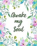 Awake My Soul: Bible Study Journal / Notebook