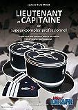 Livre Lieutenant et Capitaine de sapeur-pompier professionnel Préparation aux concours interne et externe et à l'examen professionnel
