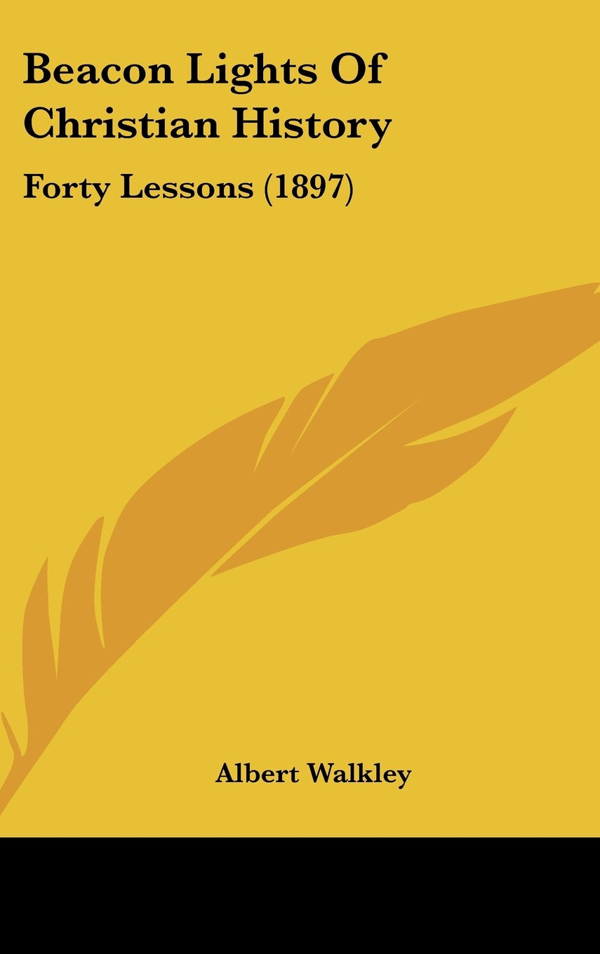 Download Beacon Lights Of Christian History: Forty Lessons (1897) ebook
