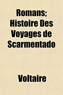 Histoire des Voyages de Scarmentado par Voltaire