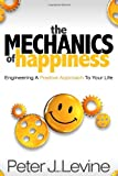 The Mechanics of Happiness, Peter J. Levine, 1600376967