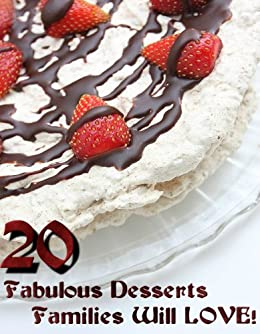 20 Fabulous Desserts Families Will Love