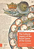 The Cultural Legacy of the Royal Game of the Goose: 400 years of Printed Board Games