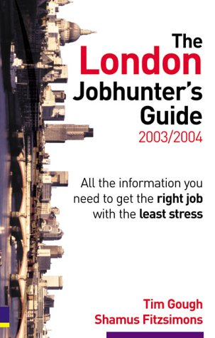 London Jobhunter's Guide: 2003-2004