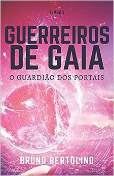 Descargar Elite Torrent Guerreiros De Gaia: O Guardião Dos Portais Epub Gratis 2019