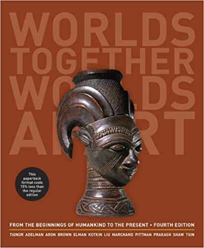 Worlds Together, Worlds Apart: A History of the World: From the Beginnings of Humankind to the Present (Fourth Edition) (Vol. One Volume) 4th edition by Tignor, Robert, Adelman, Jeremy, Brown, Peter, Elman, Benjam (2013)