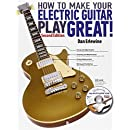 How to Make Your Electric Guitar Play Great - Second Edition Bk/online media