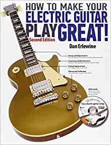 how to make your electric guitar play great second edition dan erlewine 9780879309985. Black Bedroom Furniture Sets. Home Design Ideas