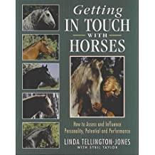 Getting in Touch with Horses: How to Assess and Influence Personality, Potential and Performance