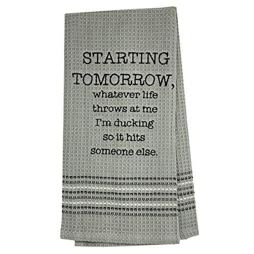 Mona B Funny Novelty Cotton Kitchen Dish Towel Starting Tomorrow