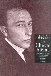Le Cheval blême : Souvenirs d'un terroriste par Savinkov