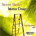 Steven Mackey: Interior Design;