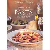 Complete Pasta Cookbook (Williams-Sonoma Complete Cookbooks)