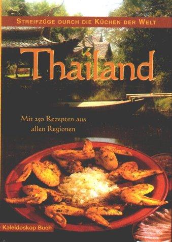 Thailand. Streifzüge durch die Küchen der Welt.