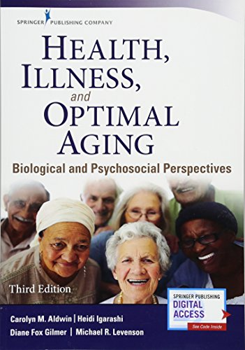 Health, Illness, and Optimal Aging, Third Edition: Biological and Psychosocial Perspectives -  Carolyn Aldwin Ph.D., 3rd Edition, Paperback