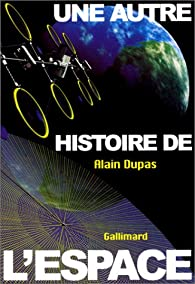 Une autre histoire de l'espace par Alain Dupas