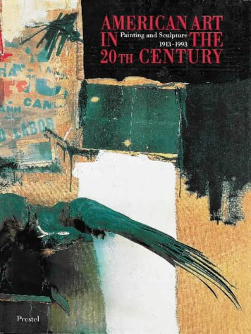 Art Sculpture Painting (American Art in the 20th Century: Painting and Sculpture 1913-1993 (Art & Design S.))