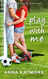 Play with Me, Anna Katmore, 1494783126