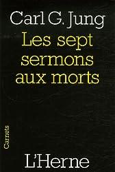 Les sept sermons aux morts : Et autres textes