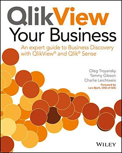 Download QlikView Your Business: An expert guide to Business Discovery with QlikView and Qlik Sense Pdf