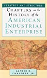 img - for Strategy and Structure: Chapters in the History of the American Industrial Enterprise book / textbook / text book