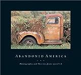 Abandoned America, Steve Gottlieb, 1585361054