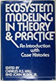 Ecosystem Modeling in Theory and Practice, , 0471341657