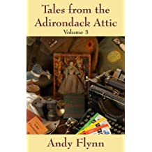 Tales from the Adirondack Attic, Volume 6