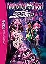 Monster High 03 - Pourquoi les ghoules tombent amoureuses par Mattel