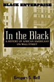 In the Black: A History of African Americans on Wall Street