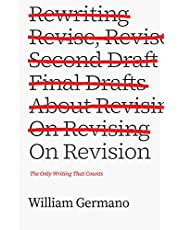 On Revision: The Only Writing That Counts